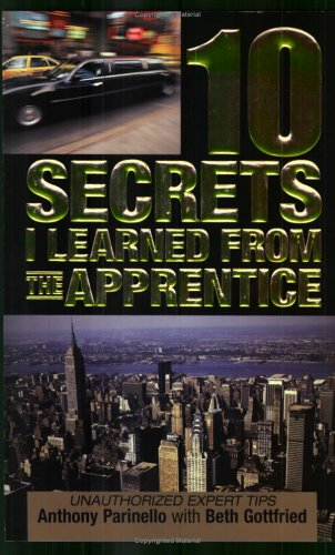 9781596090040: 10 Secrets I Learned from The Apprentice