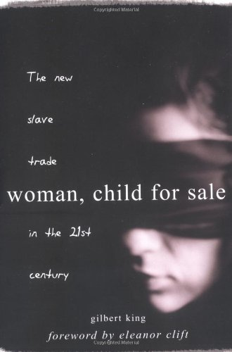 Woman, Child for Sale: The New Slave: Gilbert King