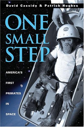 UC-One Small Step: America's First Primates in Space (1596090456) by Hughes, Patrick; Cassidy, David