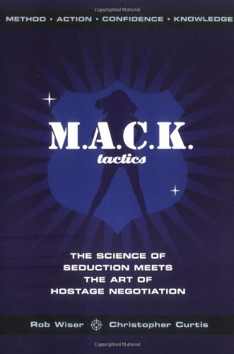 9781596091672: MACK Tactics: The Science of Seduction Meets the Art of Hostage Negotiation