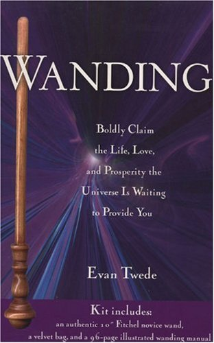 Wanding Boldly Claim the Life, Love and Prosperity the Universe is Waiting to Provide You: Twede, ...
