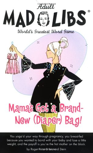 Mama's Got a Brand New (Diaper) Bag (Adult Mad Libs): Roger and Stern Price