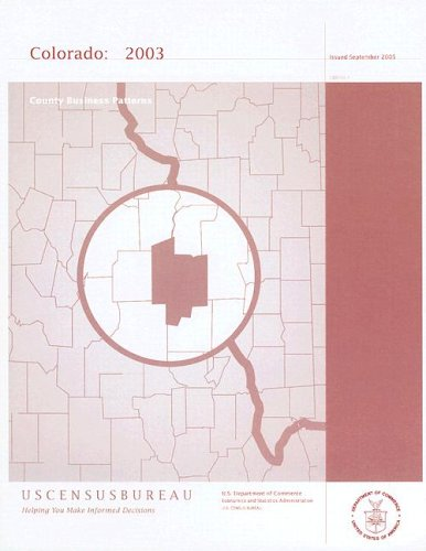 County Business Patterns 2003: Colorado (County Business Patterns Colorado)
