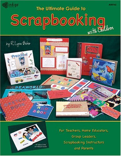 9781596120143: The Ultimate Guide to Scrapbooking with Children