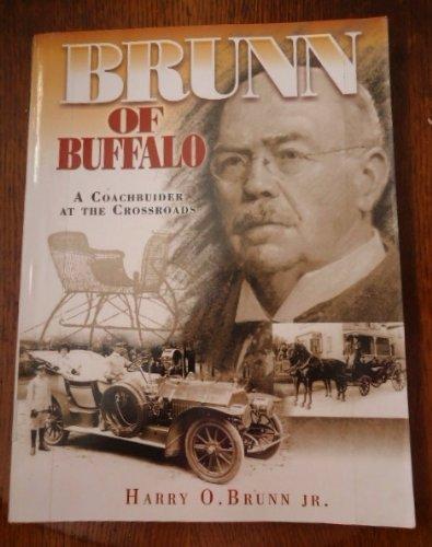 9781596130111: Brunn of Buffalo: A Coachbuilder at the Crossroads