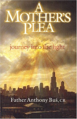 A Mother's Plea: Journey Into The Light: Bus ,Anthony