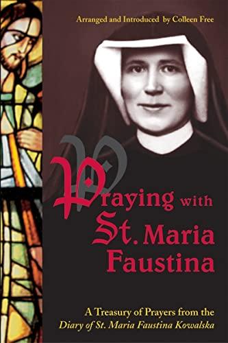 9781596141421: Praying With St. Maria Faustina