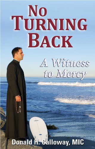 No Turning Back: A Witness to Mercy: Fr. Donald H.