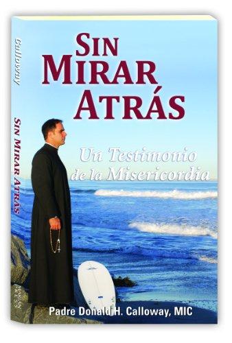 Sin Mirar Atras: Un Testimonio de la Misericordia (Paperback): Donald H Calloway