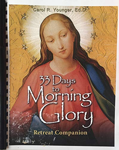 9781596142527: 33 Days, to Morning Glory Retreat Companion