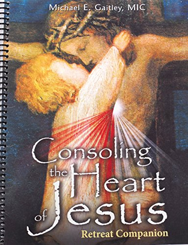 9781596142572: Consoling the Heart of Jesus: Retreat Companion