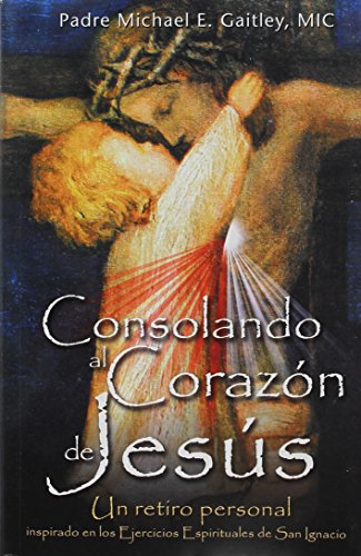 9781596143159: Consolando Al Corazon de Jesus