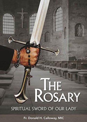 The Rosary: Spiritual Sword of Our Lady: Fr Donald H