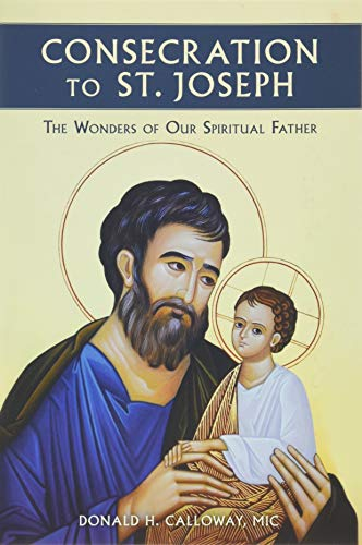 9781596144316: Consecration to St. Joseph: The Wonders of Our Spiritual Father