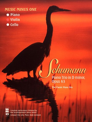 9781596151819: Schumann Piano Trio No 1 In D Minor Opus 63 The Classic Piano Trio Book/CD (Music Minus One (Numbered))