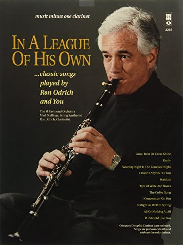 Music Minus One Clarinet: In a League of His Own: Pop Standards Played by Ron Odrich and You (Book & CD) (1596152427) by Ron Odrich; Harold Arlen; Johnny Mercer; Johnny Mandel; Jule Styne; Sammy Cahn; Ray Noble; Hoagy Carmichael; Henry Mancini; Bob Hilliard; Dick...