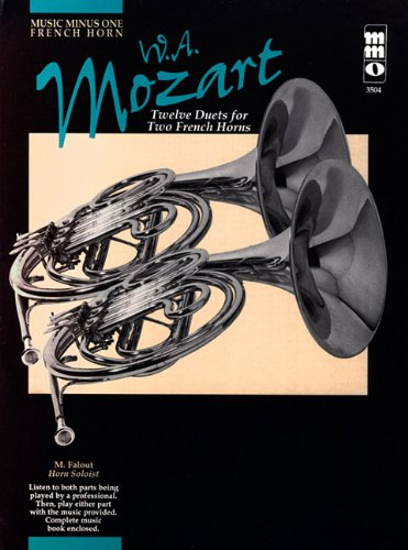 9781596153646: Mozart - Twelve Duets for Two French Horns (Music Minus One (Numbered))