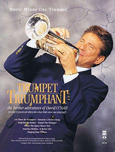 Music Minus One Trumpet: Trumpet Triumphant: The Further Adventures of David O'Neill (Sheet Music & CD) (1596154497) by Tunney; Dick; Brown; Scott Wesley; Clibborn; William Booth; DiCapau; M.E.; Marsh; Don; Nelson; Greg; Farrell; Bob; Helvering; Sandi Patti; McHugh;...