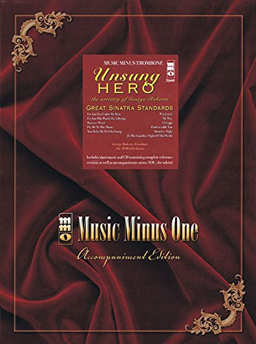 Unsung Hero: Great Sinatra Standards Performed On Trombone Book And CD (1596154640) by George Roberts