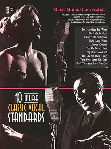 Music Minus One Voice: Ten More Classic Vocal Standards (Book & CD) (1596155353) by Mercer; Johnny; Whiting; Richard A.; Gershwin; George; Gershwin; Ira; Green; Johnny; Heyman; Edward; Kalmer; Bert; Ruby; Harry; Warren; Harry;...
