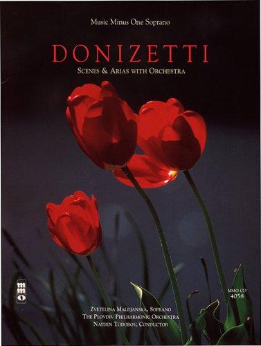 Music Minus One Soprano: Donizetti Scenes Arias with Orchestra (Book & CD): Donizetti, Gaetano