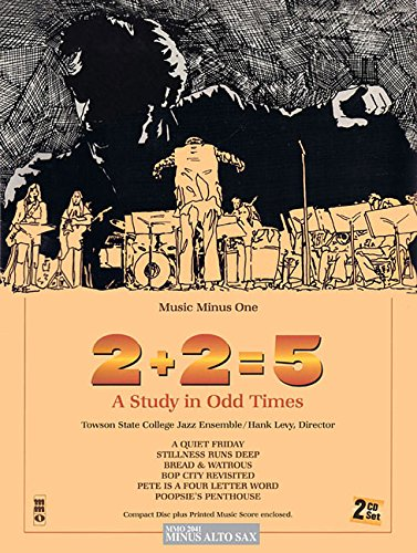 9781596155749: 2+2=5: A Study in Odd Times: Alto Saxophone Play-Along 2-CD Set (Music Minus One (Unnumbered))