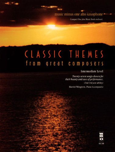 Classic Themes from Great Composers: Music Minus One Alto Saxophone Intermediate Level: Music Minus...