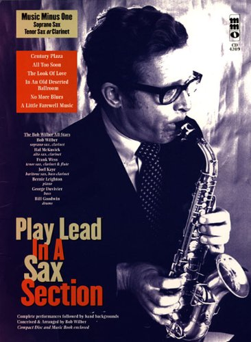 Music Minus One Saxophone, Trumpet or Clarinet: Play Lead in a Sax Section: The Bob Wilber All ...