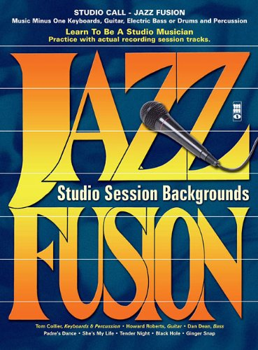 Music Minus One Keyboards, Guitar, Electric Bass or Drums and Percussion: Studio Call-Jazz Fusion (...