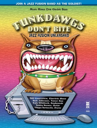9781596157323: Funkdawgs Don't Bite - Jazz Fusion Unleashed: Electric Bass (Music Minus One Electric Bass)