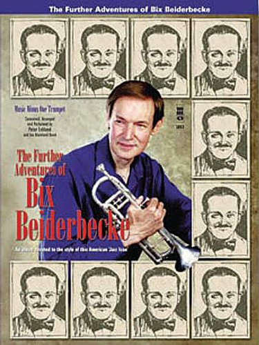 9781596157415: The Further Adventures of Bix Beiderbecke: Jazz Band Classics for Trumpet with CD (Audio)