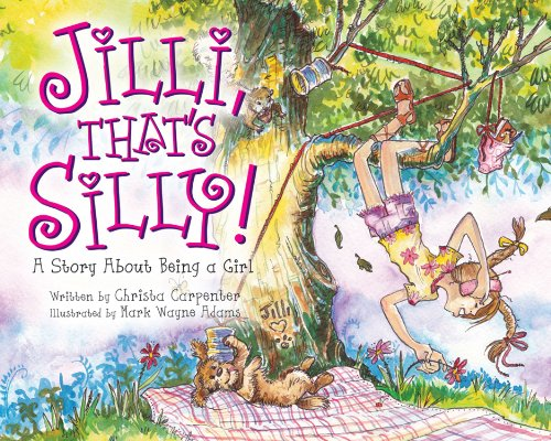 9781596160156: Jilli, That's Silly!: A Story About Being a Girl