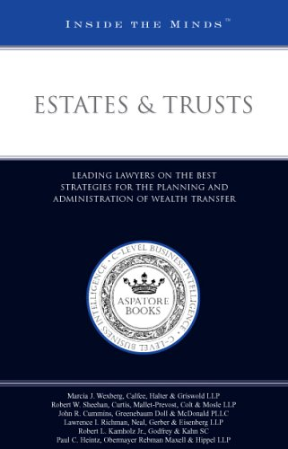 Estates & Trusts: Leading Lawyers on the Best Strategies for the Planning (Inside the Minds): ...