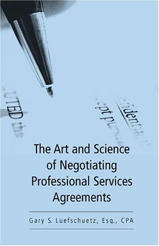 9781596221062: The Art & Science of Negotiating Professional Services Agreements
