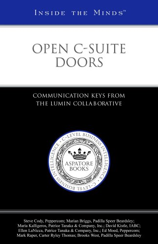 Open C-Suite Doors: Communication Keys from the Lumin Collaborative (1596221097) by Aspatore Books