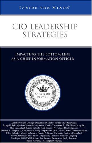 CIO Leadership Strategies: Impacting the Bottom Line: Staff, Aspatore Books