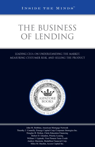 9781596222038: The Business of Lending: Leading CEOs on Understanding the Market, Measuring Customer Risk, and Selling the Product (Inside the Minds)