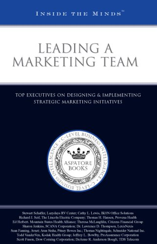 Leading a Marketing Team: Top Executives on Designing & Implementing Strategic Marketing Initiatives (Inside the Minds) (1596222638) by Aspatore Books Staff; aspatore.com