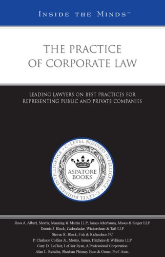 The Practice of Corporate Law: Leading Lawyers on Best Practices for Representing Public and Private Companies (Inside the Minds) (1596224878) by Aspatore Books Staff