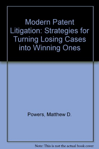 9781596226470: Modern Patent Litigation: Strategies for Turning Losing Cases into Winning Ones