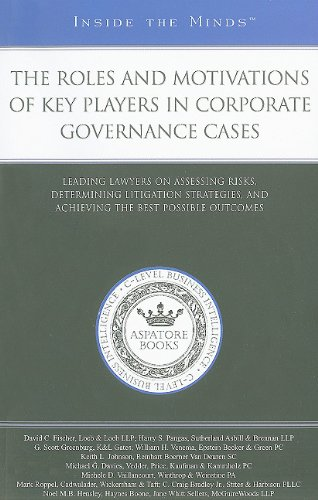 9781596227347: The Roles and Motivations of Key Players in Corporate Governance Cases: Leading Lawyers on Assessing Risks, Determining Litigation Strategies, and ... the Best Outcome Possible (Inside the Minds)