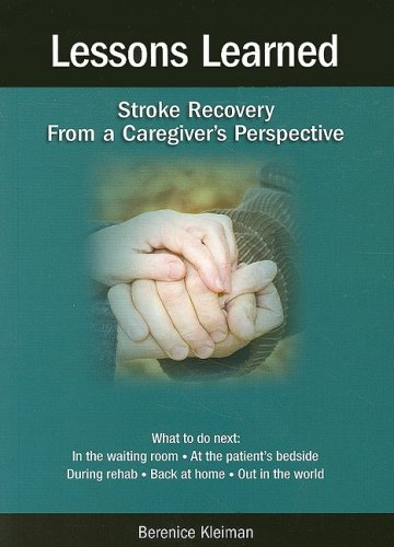 9781596240070: Lessons Learned: Stroke Recovery from a Caregiver's Prospective