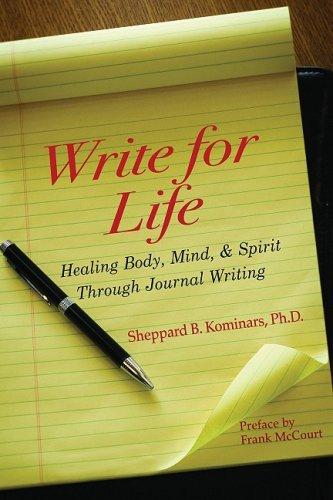 Write for Life: Healing Body, Mind, and Spirit Through Journal Writing: Kominars, Sheppard B.