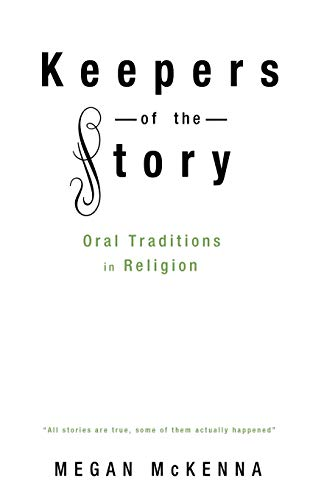 9781596270060: Keepers of the Story: Oral Traditions in Religion