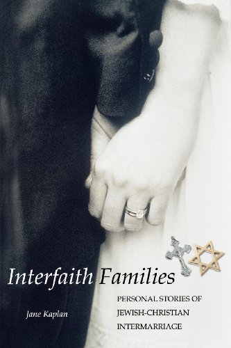 Interfaith Families: Personal Stories of Jewish-Christian Intermarriage: Kaplan, Jane