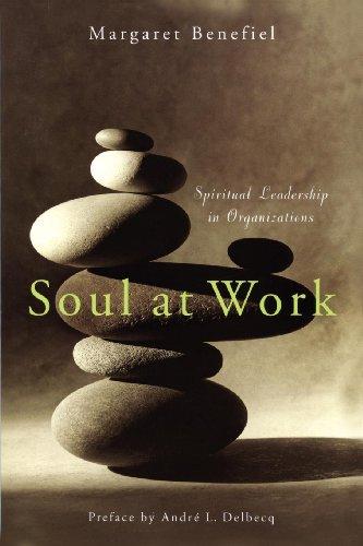 9781596270138: Soul at Work: Spiritual Leadership in Organizations