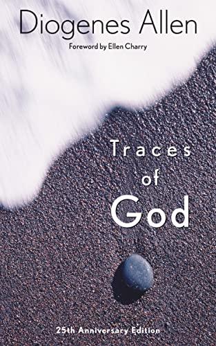Traces of God (25th Anniversary Edition ): Diogenes Allen