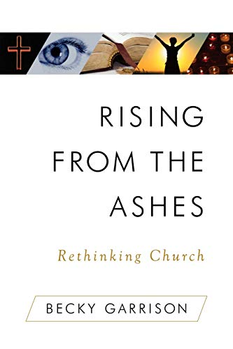 9781596270626: Rising from the Ashes: Rethinking Church