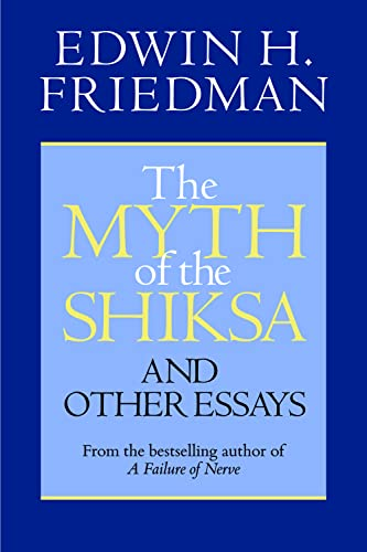 The Myth of the Shiksa and Other Essays (9781596270770) by Edwin H. Friedman