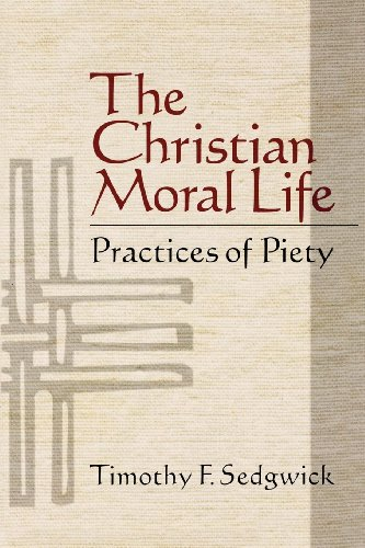 9781596271005: The Christian Moral Life: Practices of Piety